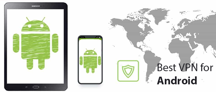 Best VPN for Android | Free VPN for Android Phone