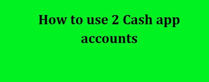 How To Use 2 Cash App Accounts | (860) 509-4193 Cash App Two Accounts