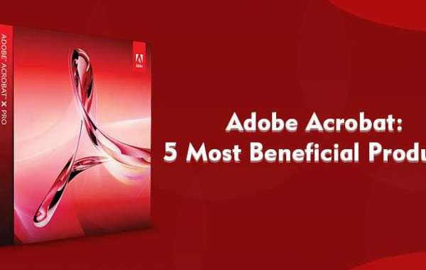Adobe Acrobat: 5 Most Beneficial Products
