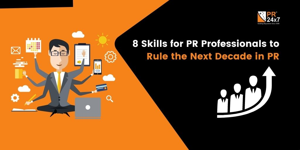 8 Skills for PR Professionals to Rule the Next Decade in PR - PR 24x7