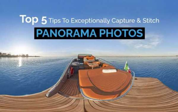 Top 5 Tips To Exceptionally Capture & Stitch Panorama Photos