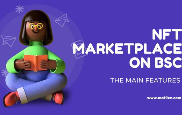 NFT Marketplace on BSC - The Main Features