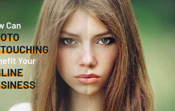 Top Benefits of Photo Retouching Services For Your Business